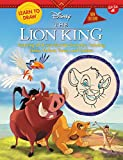 Learn to Draw Disney the Lion King: New Edition! Featuring All of Your...