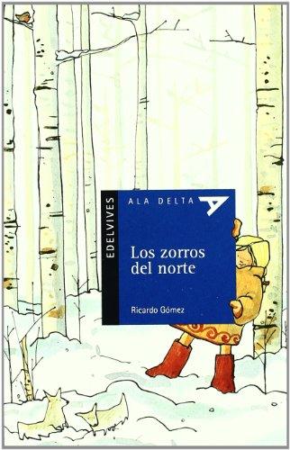 Los zorros del norte (Ala Delta (serie Azul)) por Ricardo Gómez Gil