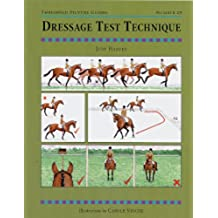 DRESSAGE TEST TECHNIQUES (Threshold Picture Guides)