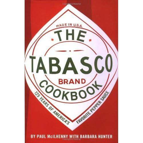 Tabasco Cookbook: 125 Years of America's Favorite Pepper Sauce by Paul McIlhenny (1-Sep-1993) Hardcover
