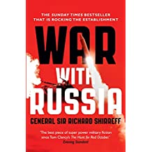 War With Russia: An urgent warning from senior military command: An urgent warning about the immediate threat from Russia (English Edition)