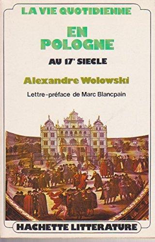 la-vie-quotidienne-en-pologne-au-17e-siecle-lettre-preface-de-marc-blancpain-editions-hachette-hache