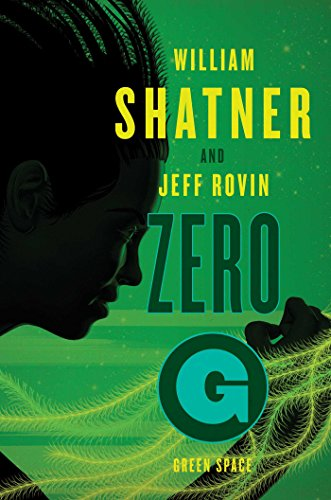 Zero-G: Green Space (The Samuel Lord Series) por William Shatner