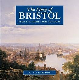 The Story of Bristol eBook  Brian Little e0c6131591112