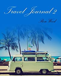 Travel Journal 2: Volume 2 (Motorhome, Camper, Caravan and RV Road Trip Journal)