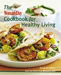 The Woman's Day Cookbook for Healthy Living