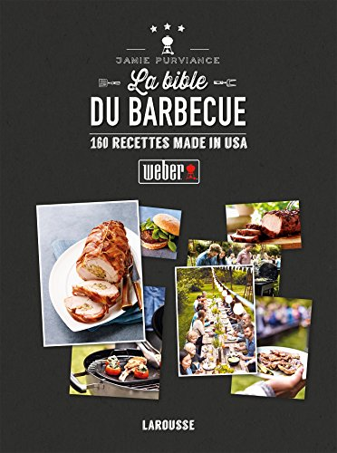 La bible du barbecue : 160 recettes made in USA par Jamie Purviance