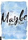 'Maybe this Kiss - Und mit einem Mal...' von 'Jennifer Snow'