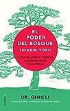 El poder del bosque. Shinrin-Yoku: Cómo encontrar la salud y la felicidad a través de los árboles