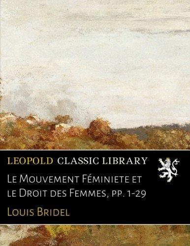 Le Mouvement Féminiete et le Droit des Femmes, pp. 1-29