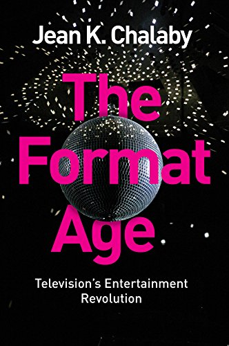 the-format-age-televisions-entertainment-revolution-global-media-and-communication