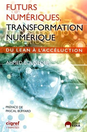 Futurs numériques, transformation numérique par Ahmed Bounfour