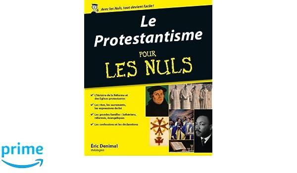 Protestantisme Pour les Nuls (Le) (French Edition)