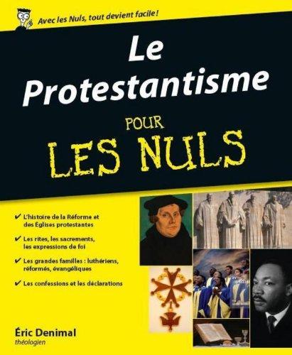 Le Protestantisme Pour les Nuls par Éric DENIMAL