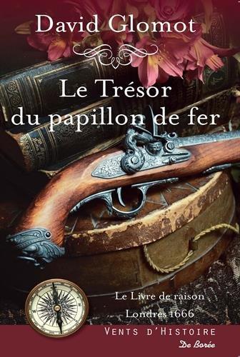 Le livre de raison Londres 1666 : Le trésor du papillon de fer