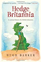 Hedge Britannia: A Curious History of a British Obsession by Hugh Barker (2013-03-28)