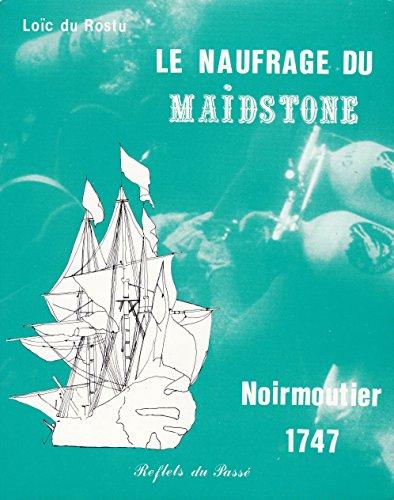 Le Naufrage du Maidstone : Noirmoutier, 1747