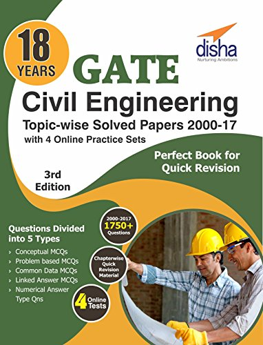 18 years GATE Civil Engineering Topic-wise Solved Papers (2000-2017) with 4 Online Practice Sets