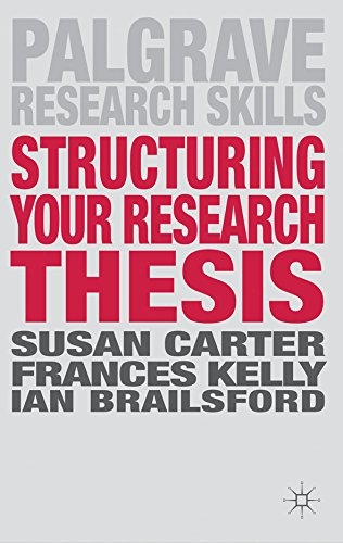 Structuring Your Research Thesis (Palgrave Research Skills)