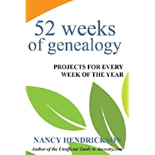 52 Weeks of Genealogy: Projects for Every Week of the Year (English Edition)