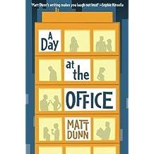 A Day at the Office by Matt Dunn (2013-12-03)