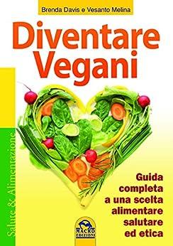 Diventare Vegani (Salute e alimentazione) von [Davis, Brenda, Vesanto Melina]