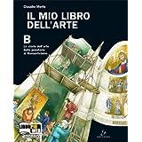 Il mio libro dell'arte. Vol. B: Storia dell'arte dalla Preistoria al Romanticismo. Con espansione online. Per la Scuola media