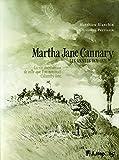 Martha Jane Cannary (1852-1903) (Tome 2-Les années 1870-1876): La vie ...