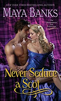 Never Seduce a Scot: The Montgomerys and Armstrongs di [Banks, Maya]