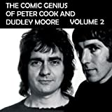 The Comic Genius of Peter Cook and Dudley Moore, Volume 2