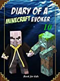 #10: Book for kids: Diary Of A Minecraft Evoker 10 (Evoker's Diary)