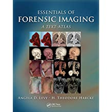 Essentials of Forensic Imaging: A Text-Atlas (English Edition)