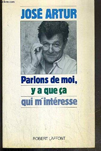 PARLONS DE MOI par JOSE ARTUR