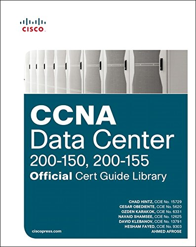 CCNA Data Center Official Cert Guide Library: DCICT 200-150 / DCICT 200-155