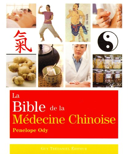 La Bible de la Médecine Chinoise