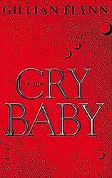 Cry Baby by Gillian Flynn (2007-02-06)