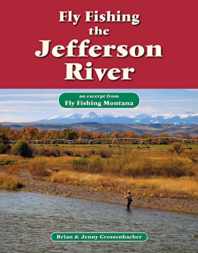Fly Fishing the Jefferson River: An Excerpt from Fly Fishing Montana (English Edition) por Brian Grossenbacher