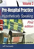 #2: Prehospital Practice Volume 3 First Edition: From Classroom to Paramedic Practice
