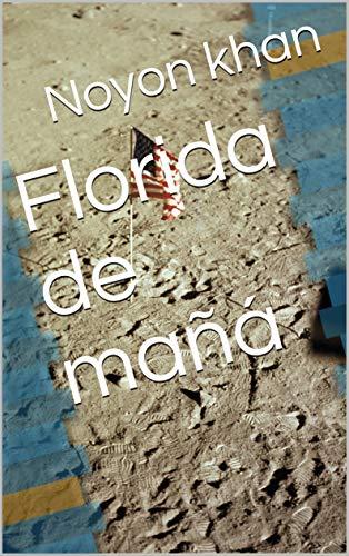 Florida de mañá (Galician Edition) por Noyon khan