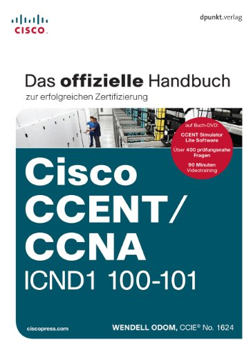Cisco CCENT/CCNA ICND1 100-101: Das offizielle Handbuch zur erfolgreichen Zertifizierung: Ãœbersetzung der 2. amerikanischen Auflage