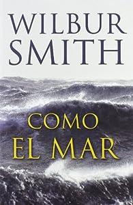 Como El Mar ) par Wilbur Smith
