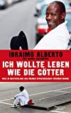 Ich wollte leben wie die Götter: Was in Deutschland aus meinen afrikanischen Träumen wurde - Ibraimo Alberto