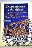 EXTREMADURA Y AMERICA: LA PARTICIPACION REGIONAL EN LA EXPOSICION IBERO-AMERICANA DE 1929 - E. LEMUS LOPEZ