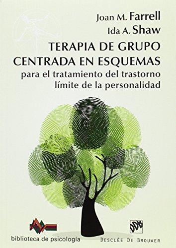 Terapia De Grupo Centrada En Esquemas Para El Tratamiento Del Trastorno Límite De La Personalidad. Manual De Tratamiento Simple Y Detallado Con Para El Paciente (Biblioteca de Psicología)