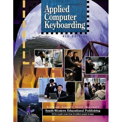Applied Computer Keyboarding 4th edition by Robinson, Jerry W., Hoggatt,