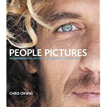 People Pictures: 30 Exercises for Creating Authentic Photographs 1st edition by Orwig, Chris (2011) Paperback