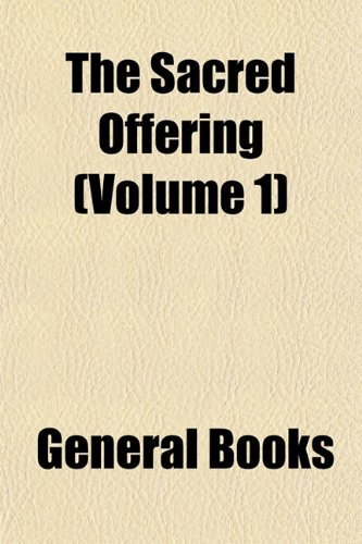 The Sacred Offering (Volume 1)