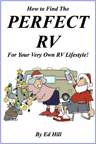 How to Find The Perfect RV for Your Very Own RV Lifestyle! [Booklet] (English Edition)