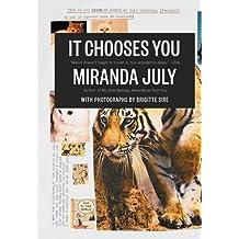 It Chooses You by Miranda July (2011-12-01)