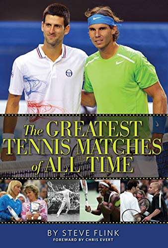 The Greatest Tennis Matches of All Time (English Edition) por Steve Flink